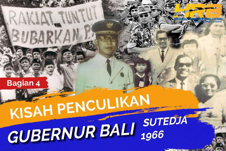 Kisah Penculikan Gubernur Bali, Sutedja, 1966  : Stigma PKI Membuat Hak Ahli Waris Diabaikan Negara (Bagian 4)